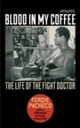Blood in My Coffee - The Life of the Fight Doctor