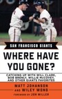 San Francisco Giants - Where Have You Gone?