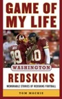 Game of My Life Washington Redskins - Memorable Stories of Redskins Football