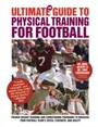 Ultimate Guide to Physical Training for Football