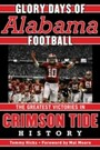 Glory Days - Memorable Games in Alabama Football History