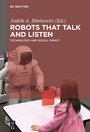 Robots that Talk and Listen - Technology and Social Impact