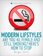 Modern Lifestyles: Are You 40, Female, and Still Smoking? Here's How To Stop