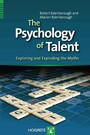 The Psychology of Talent - Exploring and Exploding the Myths