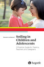 Soiling in Children and Adolescents - A Practical Guide for Parents, Teachers, and Caregivers