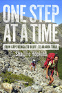 One Step at a Time - From Cape Reinga to Bluff - Te Araroa Trail