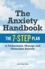 Anxiety Handbook - The 7-Step Plan to Understand, Manage, and Overcome Anxiety
