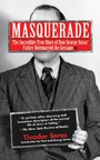 Masquerade - The Incredible True Story of How George Soros' Father Outsmarted the Gestapo