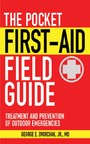 Pocket First-Aid Field Guide - Treatment and Prevention of Outdoor Emergencies