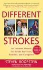 Different Strokes - An Intimate Memoir for Stroke Survivors, Families, and Care Givers