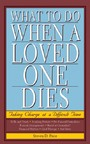 What to Do When a Loved One Dies - Taking Charge at a Difficult Time