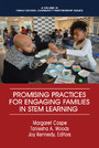 Promising Practices for Engaging Families in STEM Learning