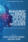 Management and Business Education in the Time of Artificial Intelligence - The Need to Rethink, Retrain, and Redesign