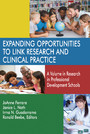 Expanding Opportunities to Link Research and Clinical Practice - A Volume in Research in Professional Development Schools