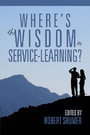 Where's the Wisdom in Service-Learning?