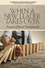 When a New Leader Takes Over - Toward Ethical Turnarounds