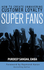 Super Fans - How To Create Unwavering Customer Loyalty