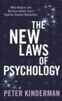 New Laws of Psychology - Why Nature and Nurture Alone Can't Explain Human Behaviour