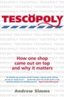 Tescopoly - How One Shop Came Out on Top and Why it Matters