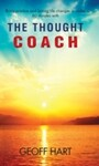 Thought Coach - Bring positive and lasting life changes in under 60 minutes