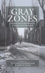 Gray Zones - Ambiguity and Compromise in the Holocaust and its Aftermath