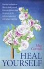 Heal Yourself - Practical Methods On How to Heal Yourself From Any Disease Using the Power of the Subconscious Mind and Natural Medicine.