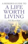 Seeker's Guide to a Life Worth Living