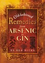 Old-Fashioned Remedies - From Arsenic to Gin