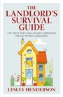 Landlord's Survival Guide - The Truly Practical Insider' Handbook for All Private Landlords
