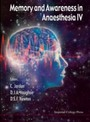 MEMORY AND AWARENESS IN ANAESTHESIA IV, 4TH INTERNATIONAL SYMPOSIUM