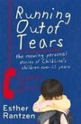 Running Out of Tears - The Moving Personal Stories of ChildLine's Children Over 25 Years