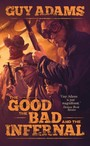 Good, The Bad and The Infernal