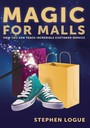 Magic for Malls - How You Can Teach Incredible Customer Service