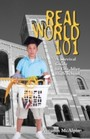 Real World 101 - A Survival Guide to Life After High School