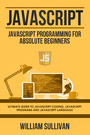 Javascript - Javascript Programming For Absolute Beginners: Ultimate Guide To Javascript Coding, Javascript Programs And Javascript Language