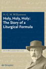 Holy, Holy, Holy - The Story of a Liturgical Formula