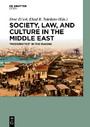 Society, Law, and Culture in the Middle East - 'Modernities' in the Making
