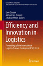 Efficiency and Innovation in Logistics - Proceedings of the International Logistics Science Conference (ILSC) 2013