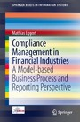 Compliance Management in Financial Industries - A Model-based Business Process and Reporting Perspective