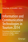 Information and Communication Technologies in Tourism 2014 - Proceedings of the International Conference in Dublin, Ireland, January 21-24, 2014