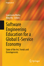 Software Engineering Education for a Global E-Service Economy - State of the Art, Trends and Developments