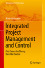 Integrated Project Management and Control - First Comes the Theory, then the Practice