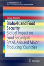 Biofuels and Food Security - Biofuel Impact on Food Security in Brazil, Asia and Major Producing Countries