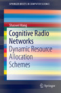 Cognitive Radio Networks - Dynamic Resource Allocation Schemes