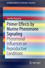 Primer Effects by Murine Pheromone Signaling - Pheromonal Influences on Reproductive Conditions
