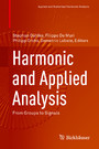 Harmonic and Applied Analysis - From Groups to Signals