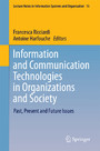 Information and Communication Technologies in Organizations and Society - Past, Present and Future Issues