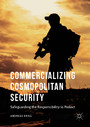 Commercializing Cosmopolitan Security - Safeguarding the Responsibility to Protect