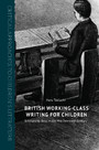 British Working-Class Writing for Children - Scholarship Boys in the Mid-Twentieth Century