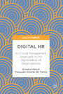 Digital HR - A Critical Management Approach to the Digitilization of Organizations